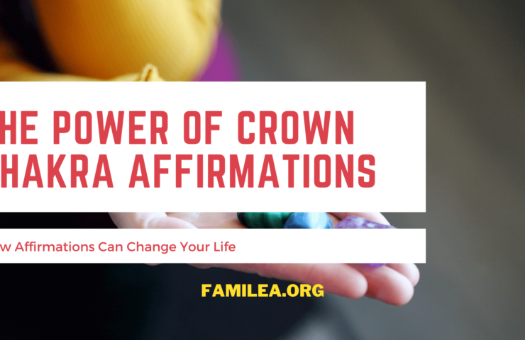 The Power of Crown Chakra Affirmations - How Affirmations Can Change Your Life